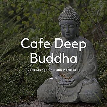 Cafe Deep Buddha - Deep Lounge Chill And World Beat, Vol. 06