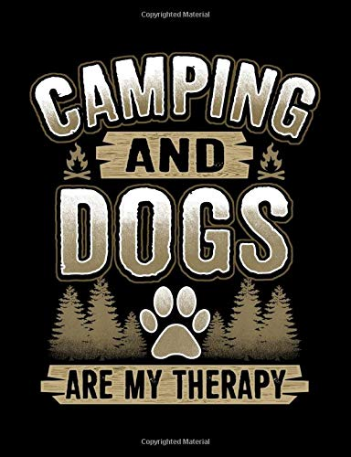 Camping And Dogs Are My Therapy: Lined College Ruled Composition Notebook