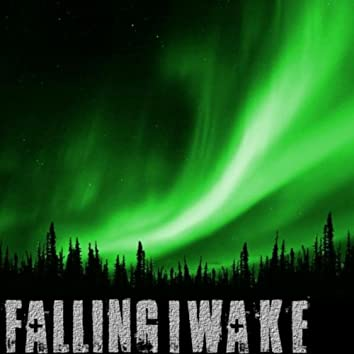 FALLING I WAKE