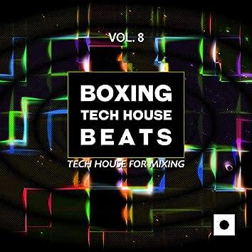 Boxing Tech House Beats, Vol. 8 (Tech House For Mixing)