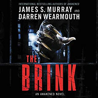 The Brink     An Awakened Novel              By:                                                                                                                                 James S. Murray,                                                                                        Darren Wearmouth                               Narrated by:                                                                                                                                 James S. Murray                      Length: 8 hrs and 3 mins     1 rating     Overall 5.0