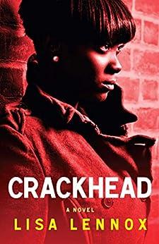 Crackhead: A Novel by [Lisa Lennox]