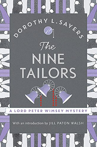 The Nine Tailors: Gripping murder mystery for fans of Agatha Christie: Lord Peter Wimsey Book 11 (Lord Peter Wimsey Mysteries)