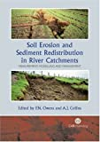 Soil Erosion and Sediment Redistribution in River Catchments: Measurement, Modelling and Management (Cabi)