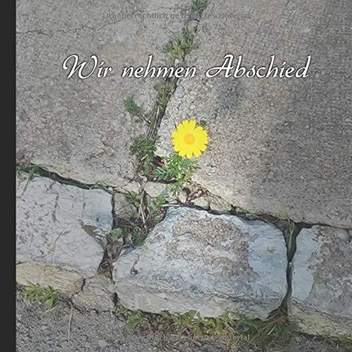 Wir nehmen Abschied: Kondolenzbuch | Trauerbuch | Gästebuch für die Beerdigung | in Erinnerung an einen geliebten Menschen