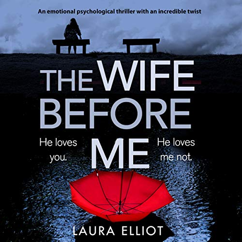 The Wife Before Me     A Twisty, Gripping Psychological Thriller              By:                                                                                                                                 Laura Elliot                               Narrated by:                                                                                                                                 Michele Moran                      Length: 12 hrs and 10 mins     42 ratings     Overall 4.5