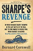 Sharpe's Revenge: Richard Sharpe and the Peace of 1814. Bernard Cornwell (The Sharpe Series) by Bernard Cornwell(2012-06-01)