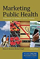 Marketing Public Health: Strategies to Promote Social Change by Elissa A. Resnick Michael Siegel(2012-07-23)