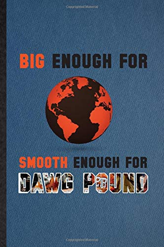 Big Enough for Smooth Enough for Dawg Pound: Notebook For American Football. Funny Ruled Journal For Rugby Player Fan. Unique Student Teacher Blank ... Planner Great For Home School Office Writing