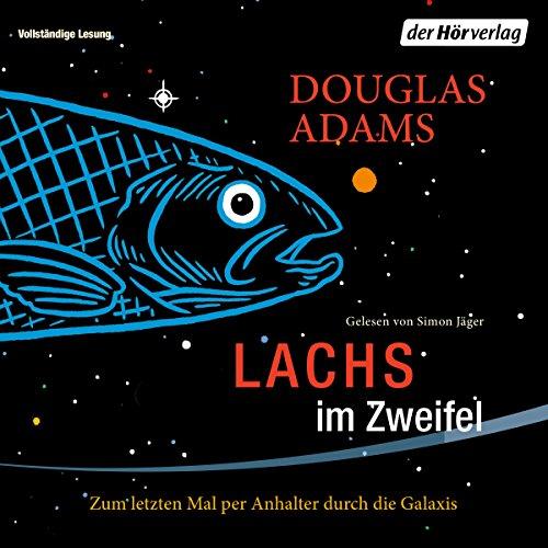 Lachs im Zweifel - Zum letzten Mal per Anhalter durch die Galaxis cover art