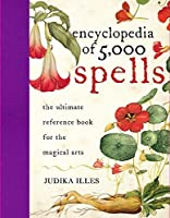 Encyclopedia of 5,000 Spells by Judika Illes(2009-03-31)