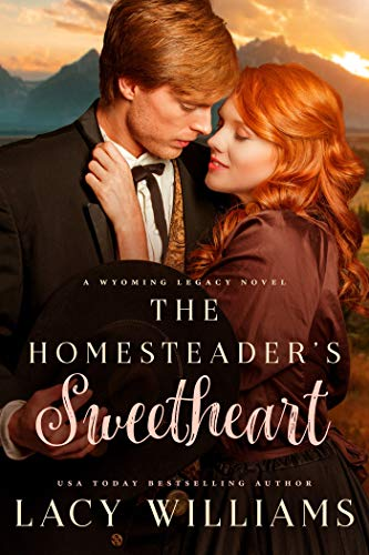 The Homesteader's Sweetheart (Wyoming Legacy Book 1) by [Lacy Williams]