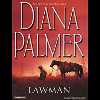 Lawman                   By:                                                                                                                                 Diana Palmer                               Narrated by:                                                                                                                                 Todd McLaren                      Length: 7 hrs and 50 mins     261 ratings     Overall 4.3