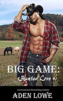 Big Game (Hunted Love Book 1) by [Aden Lowe]