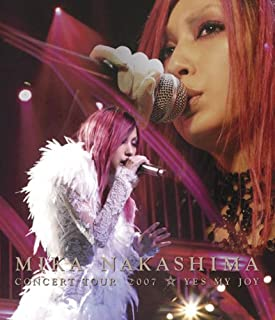MIKA NAKASHIMA CONCERT TOUR 2007 YES MY JOY [Blu-ray]