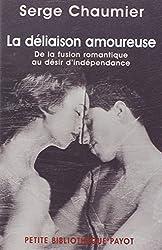 La Déliaison amoureuse - De la fusion romantique au désir d'indépendance de Serge Chaumier