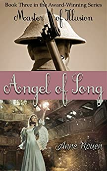 Angel of Song (Master of Illusion Book 3) by [Anne Rouen]