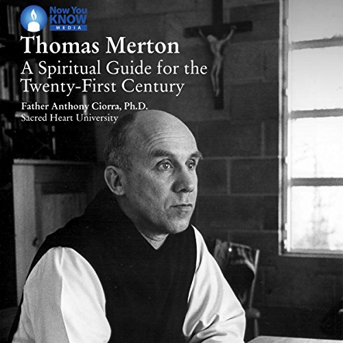 Thomas Merton: A Spiritual Guide for the Twenty-First Century audiobook cover art