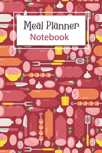 Meal Planner Notebook: Weekly Meal Planner And Grocery List | Track And Plan Your Meals Each Week ( 52 Week Food journal and dia