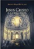 Jesus Cristo e a Vida Cristã