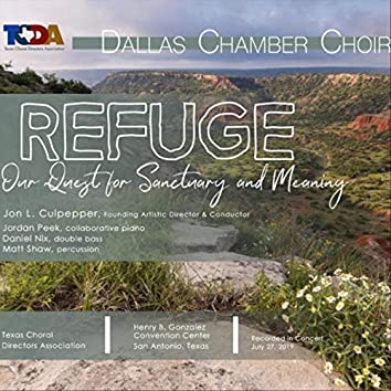 Refuge: Our Quest for Sanctuary and Meaning (Live at Texas Choral Directors Association Annual Convention 2019)