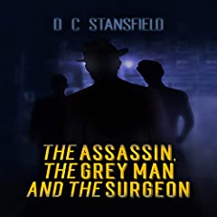 The Assassin, the Grey Man, and the Surgeon