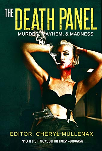 The Death Panel: Murder, Mayhem, and Madness (English Edition)