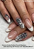 """How to Create Perfect French Manicure with Stunning 3D Flowers and """"Metallic Effect?"""" (English Edition)"""