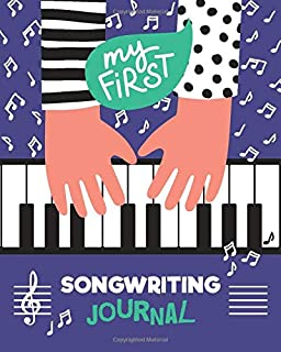 My First Songwriting Journal: Lyrics And Music Notebook - Dotted Lined Sheets And Staff, Manuscript Paper For Notes. For K...
