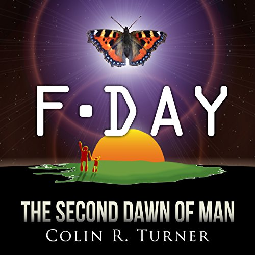 F-Day: The Second Dawn of Man audiobook cover art