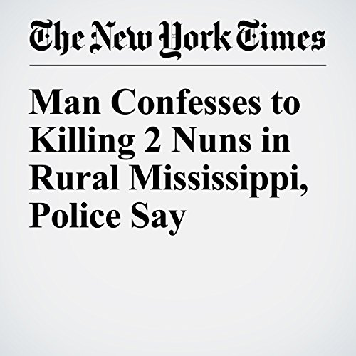 Man Confesses to Killing 2 Nuns in Rural Mississippi, Police Say cover art
