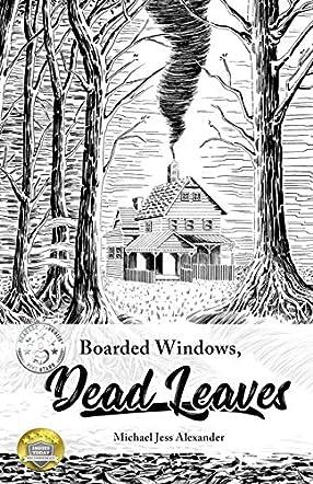 Boarded Windows, Dead Leaves