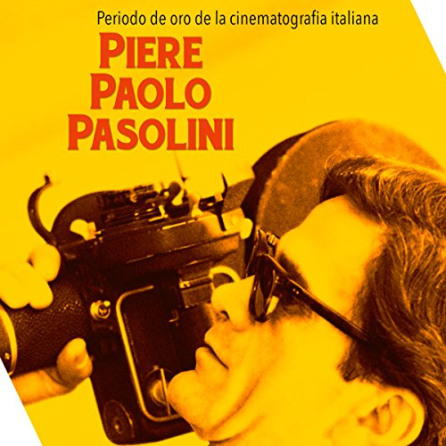 Piere Paolo Pasolini: Periodo de oro de la cinematografía italiana [Pier Paolo Pasolini: The Golden Period of Italian Cinema] copertina