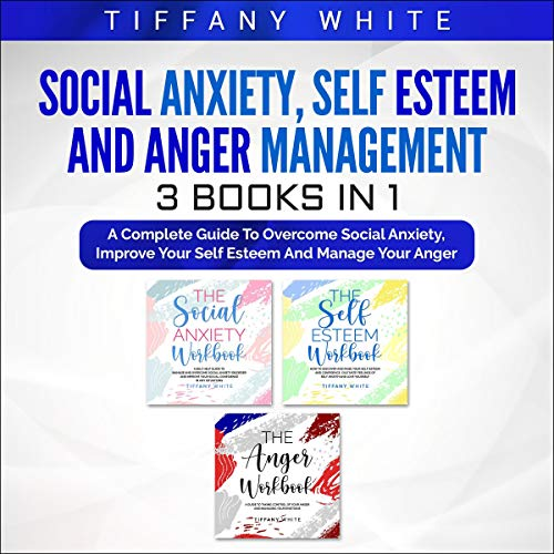 Social Anxiety, Self Esteem and Anger Management cover art