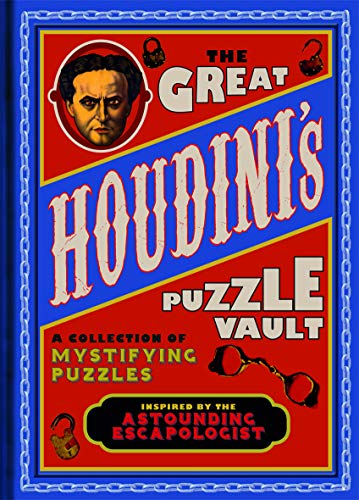 The Great Houdini's Puzzle Vault: A Collection of Mystifying Puzzles Inspired by the Astounding Escapologist