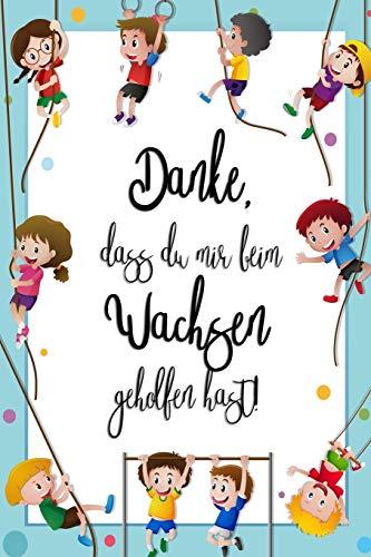 Danke, dass du mir beim wachsen geholfen hast!: Notizbuch in A5 zum Abschied der Kindergartenzeit