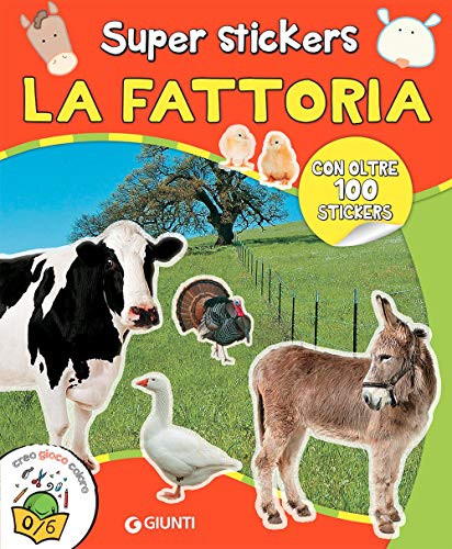 La fattoria. Super stickers. Con adesivi. Ediz. a colori