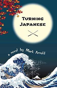 Turning Japanese by [Mark Arnold]