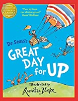 Great Day for Up (Dr. Seuss)