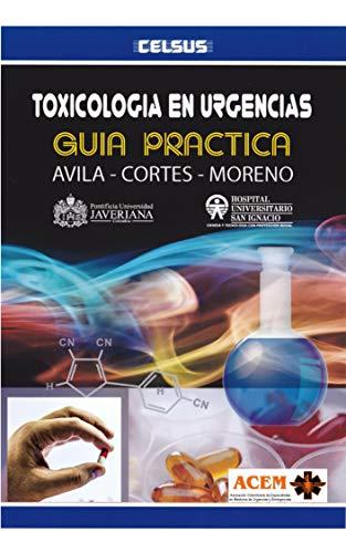 Toxicologia en urgencias Guía práctica: herramienta para la toma de decisiones de impacto en intoxicaciones (Spanish Edition)