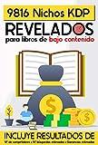 9816 Nichos KDP Revelados para Libros de Bajo Contenido: Incluye Competidores, Búsquedas y Ganancias...