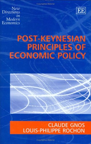 Post-Keynesian Principles of Economic Policy (New Directions in Modern Economics Series)