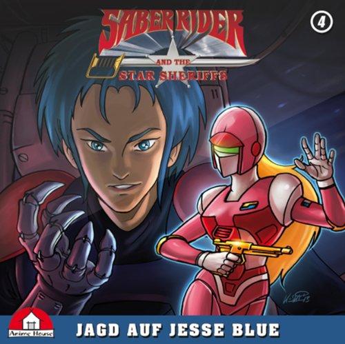 Saber Rider und die Star Sheriffs - Die Hörspielserie - Folge 4: Jagd auf Jesse Blue