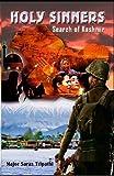 Pragya Matth Publication Holy Sinners Holy Sinners: Search of Kashmir (AANKHON DEKHA SACH) Pragya Matth Publication Holy Sinners,