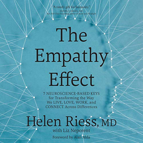 The Empathy Effect     Seven Neuroscience-Based Keys for Transforming the Way We Live, Love, Work, and Connect Across Differences              By:                                                                                                                                 Helen Riess MD,                                                                                        Liz Neporent,                                                                                        Alan Alda - foreword                               Narrated by:                                                                                                                                 Alan Alda,                                                                                        Emily Durante                      Length: 8 hrs     Not rated yet     Overall 0.0