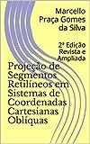 Projeção de Segmentos Retilíneos em Sistemas de Coordenad