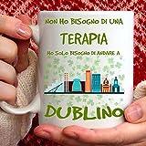 Taza Dublino apta para desayuno, té, tisana, café, capuchino. Gadget Taza: Ho Solo tienes que ir a Dublín. Idea de regalo original