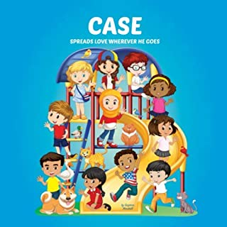 Case Spreads Love Wherever He Goes: Personalized Book & Inspirational Book for Kids (Personalized Books, Inspirational Sto...