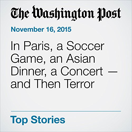 In Paris, a Soccer Game, an Asian Dinner, a Concert . and Then Terror audiobook cover art