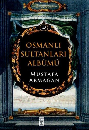 OSMANLI SULTANLARI ALBÜMÜ